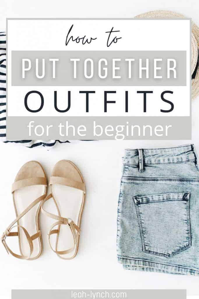 Pin image for the blog post how to put together outfits.
