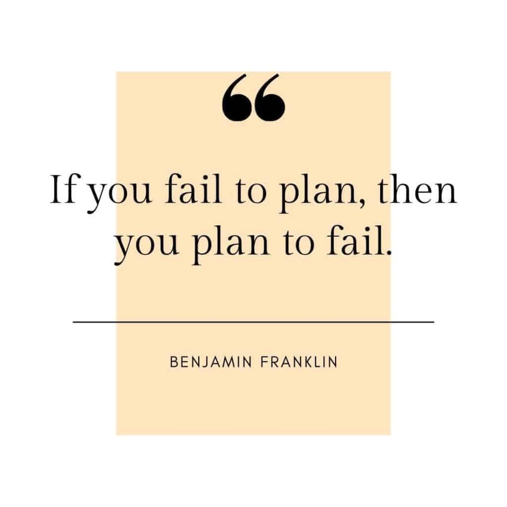 Benjamin Franklin quote , if you fail to plan the you plan to fail.