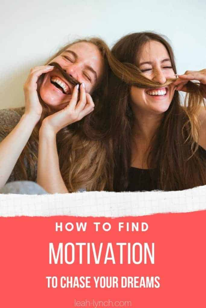 Pin image for blog post how to find motivation to chase your dreams.