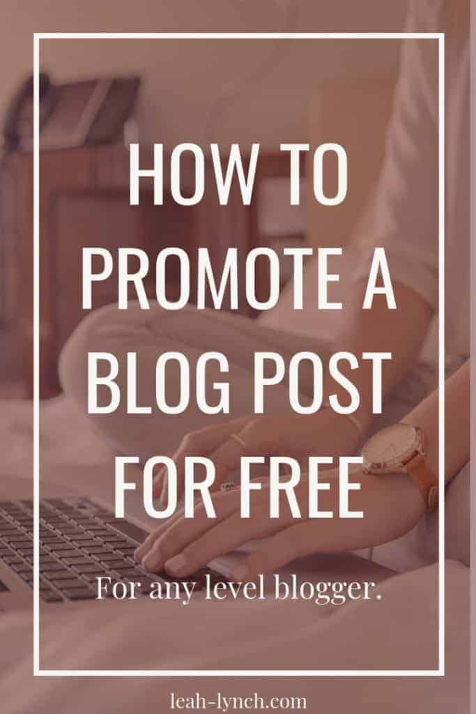 Post Pin Image - How to promote a blog post for free on social media for any level blogger.