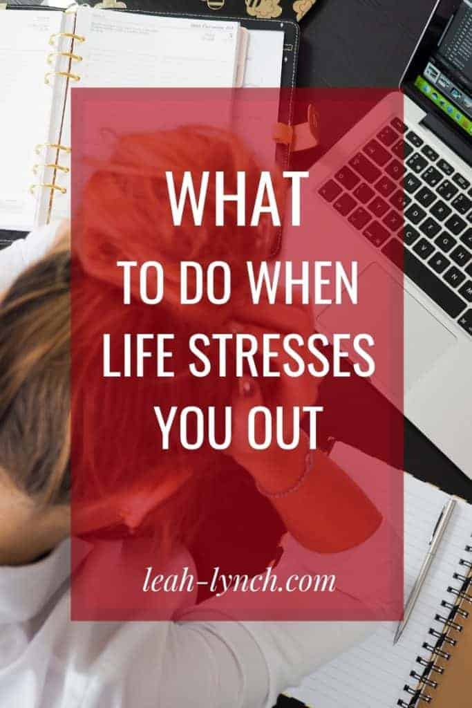 What to do when you are stressed out in life or business.