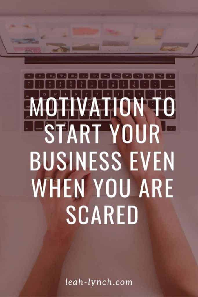 pin image for blog post motivation to start a business even if you are scared.