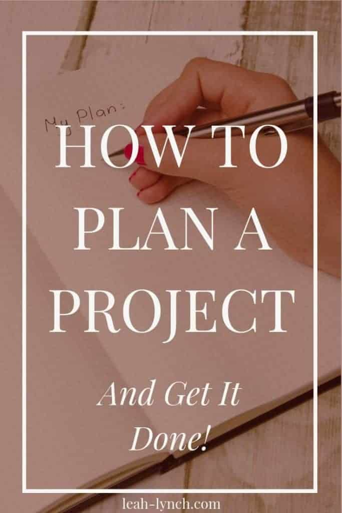 Pinterest image with text overlay. Saying how to plan a project and get more done.